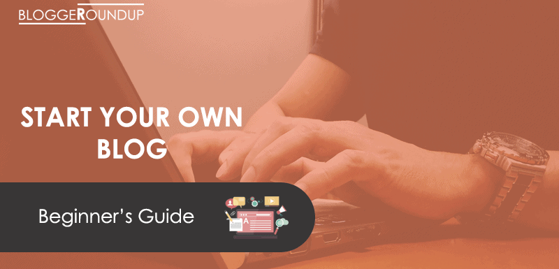 A Step by Step Guide to Start Blog in 2019