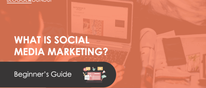 What is Social Media Marketing? A Step by step Guide