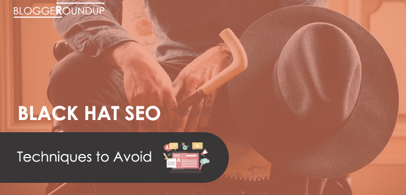 Black Hat SEO Techniques Which One Should Definitely Avoid