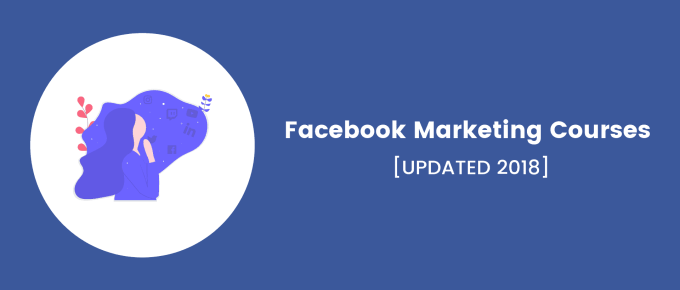Top 5 Facebook Marketing Courses & Training [2019 UPDATED]