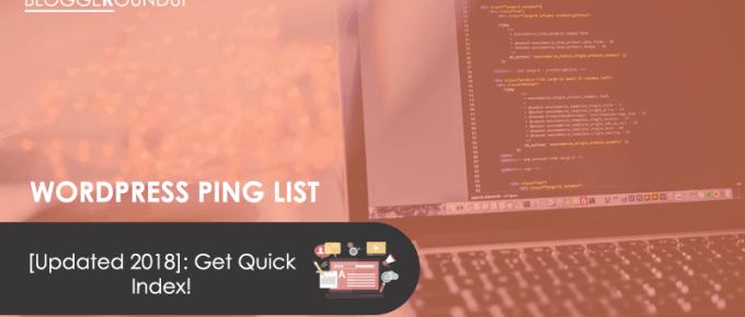 WordPress Ping List [Updated 2018]: Get Quick Index!
