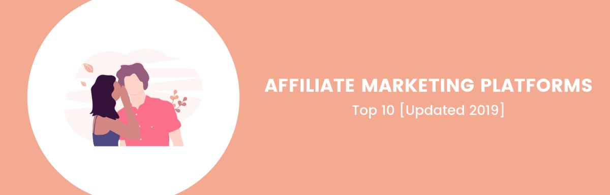 Top 10 Affiliate Marketing Platforms in 2019