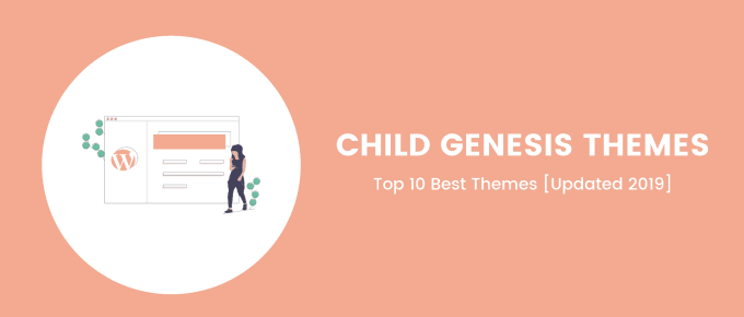 Top 10 Premium Genesis Child Themes for WordPress Blogs [Updated 2019]
