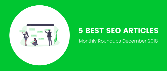 5 Best SEO Articles of the Month [December 2018]