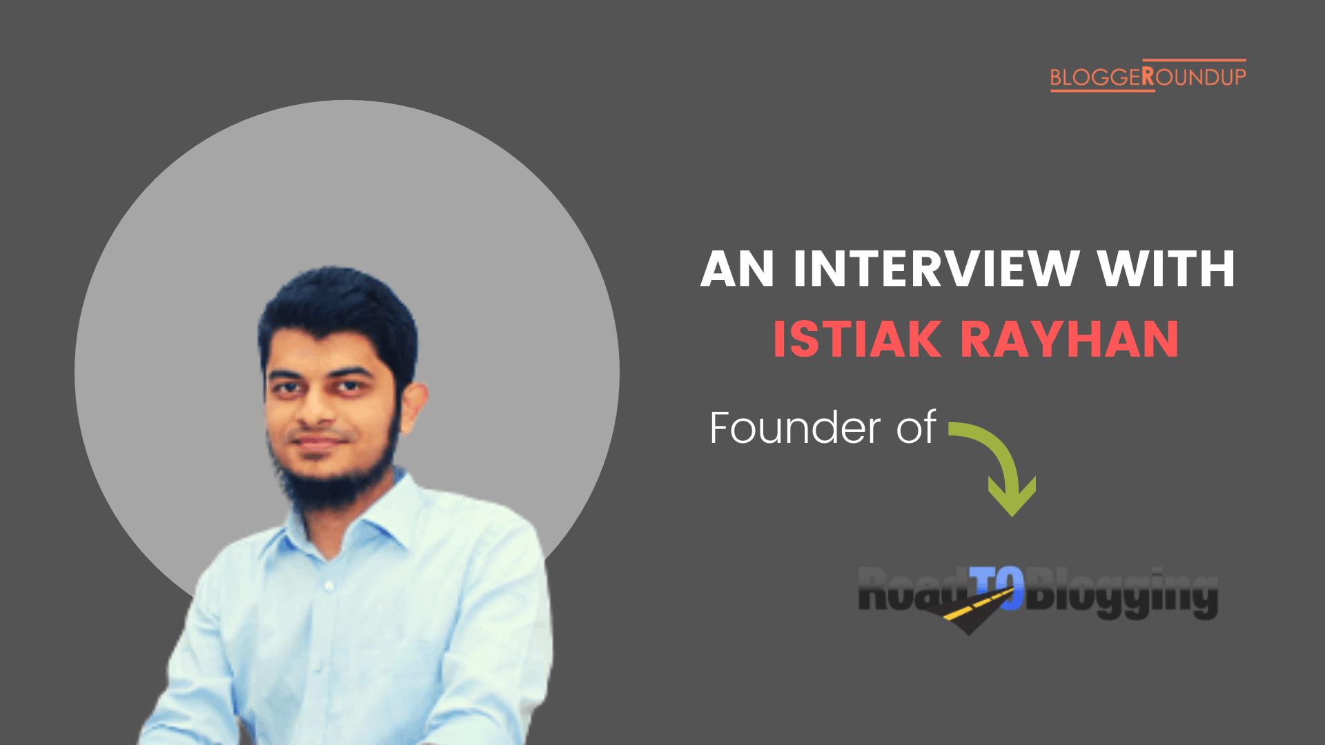 An Interview with Istiak Rayhan