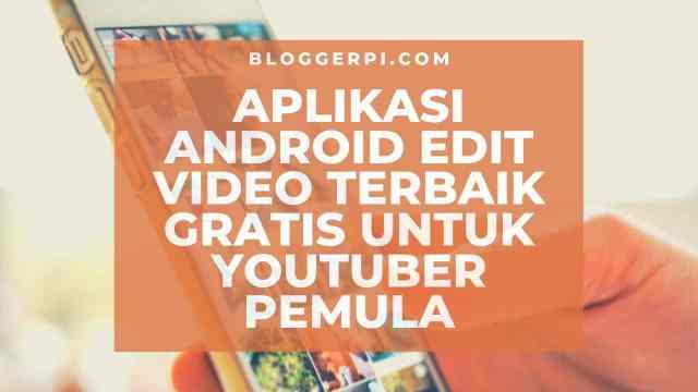 Apakah kamu cari aplikasi Android edit video gratis? Atau kamu cari aplikasi Android edit video tanpa watermark? Temukan semuanya di tulisan ini ya.