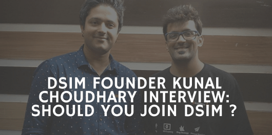 DSIM Founder Kunal Choudhary Interview- Should You Join DSIM -