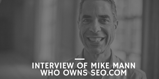 Interview of Mike Mann Who Owns SEO