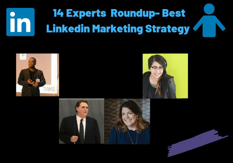 14 Experts Share Their Best Linkedin Marketing Strategy in 2020