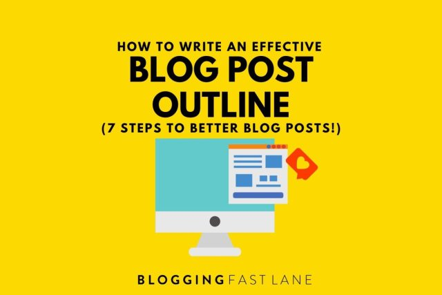 How to Write an Effective Blog Post Outline (24 Steps to Better