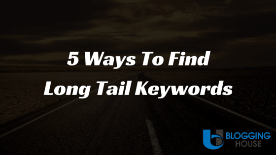 5 ways to find long tail keywords