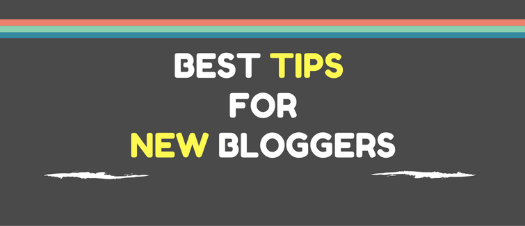 best tips for new bloggers