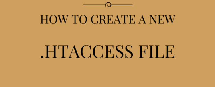 How To Create A New .htaccess File