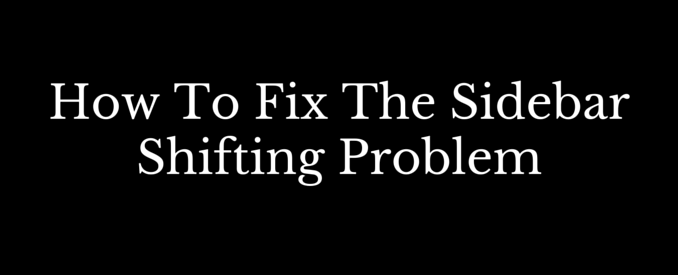 how to fix the sidebar shifting error