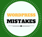 wordpress mistakes