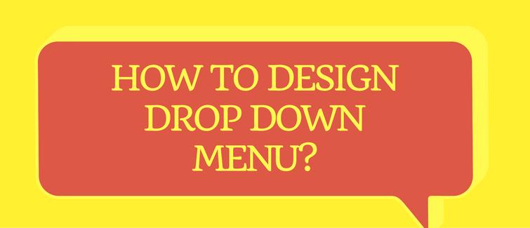 design drop down menu