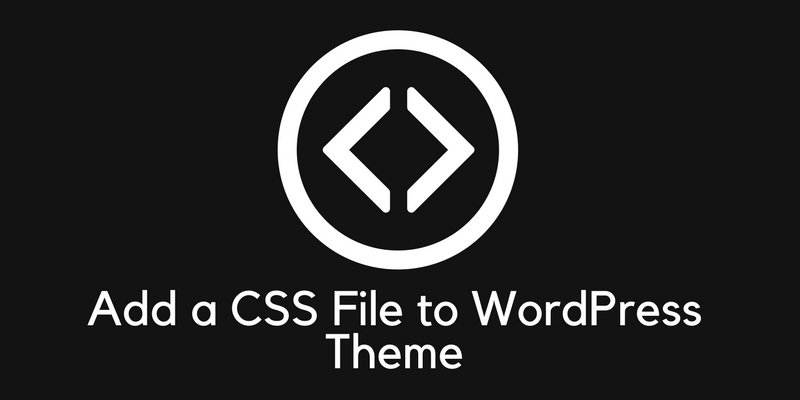 How To Add CSS File In WordPress Theme To Show the Design