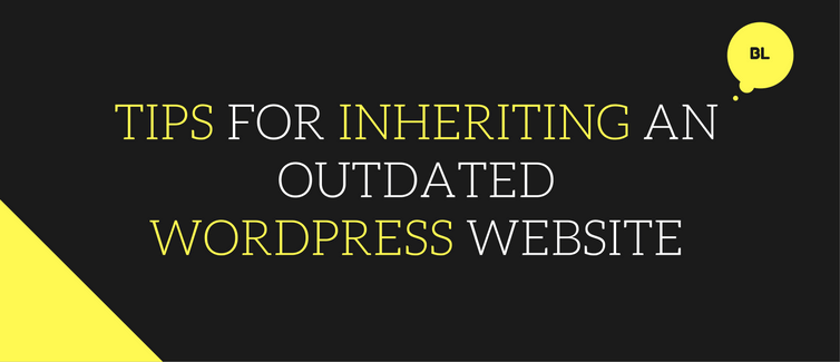 Inheriting An Outdated WordPress Website