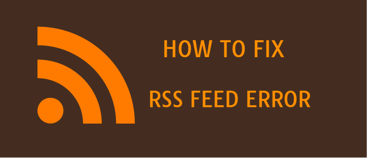 How to fix RSS feed error