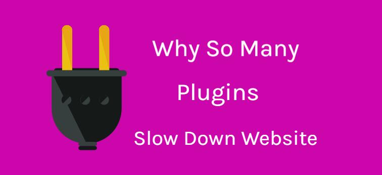 WordPress Plugins Slow Down Your Website