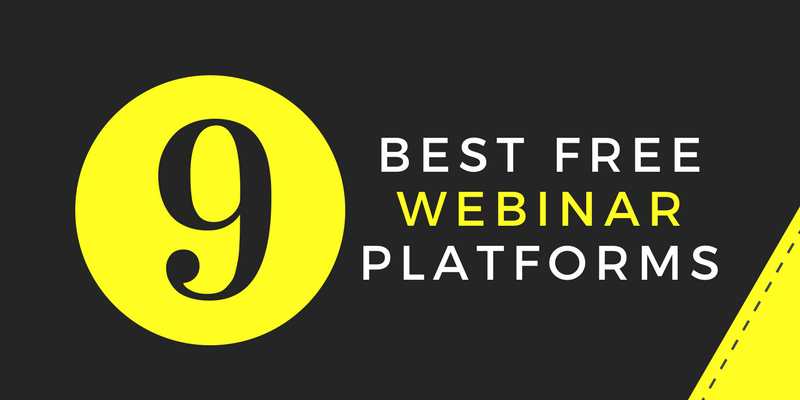 The 9 Best Free Webinar Platforms Available These Days