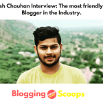 Harsh Chauhan Interview: Most friendly and helping Pro Blogger of India