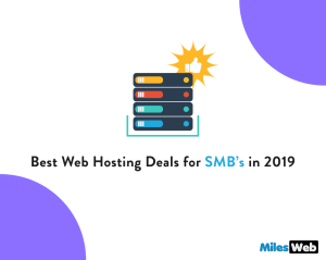 MilesWeb – Best Web Hosting Deals for SMB's in 2019