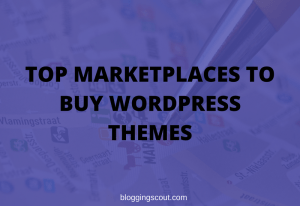 10 Top Marketplaces To Buy WordPress Themes [Bloggers' Choice]
