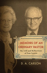 Memoirs of an Ordinary Pastor by D.A. Carson