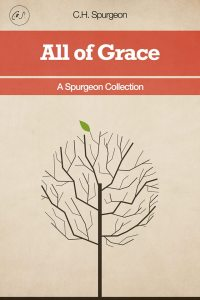 all-of-grace-spurgeon
