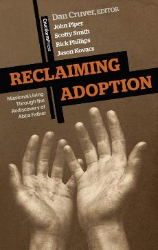 Reclaiming Adoption by Dan Cruver