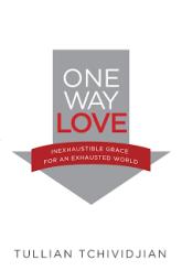 One Way Love by Tullian Tchividjian