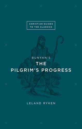 CGtC-Pilgrims_Progress_Ryken