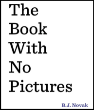 The Book With No Pictures by B.J. Novack