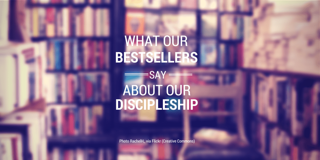 What our bestsellers say about our discipleship