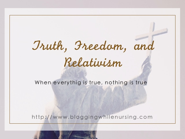 relativism is the end of freedom