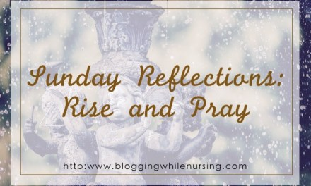 Sunday Reflections: Rise and Pray