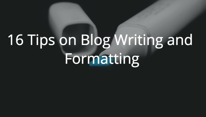 blog writing formatting tips