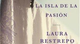 Recomendación Literaria: 'La Isla de la Pasión' de Laura Restrepo