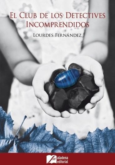 «El Club de los Detectives Incomprendidos», la novela de Lourdes Fernández