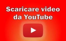 Come scaricare video da YouTube: le due migliori applicazioni per Android