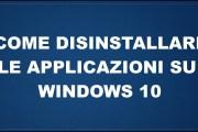 Come disinstallare le applicazioni con un click su Windows 10