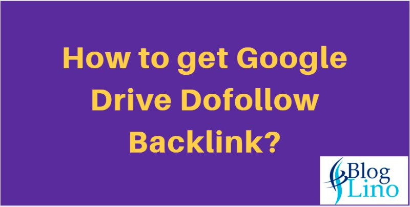 How-to-get-Google-Drive-Dofollow-Backlink
