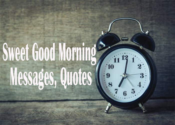 Sweet-Good-Morning-Messages--Quotes