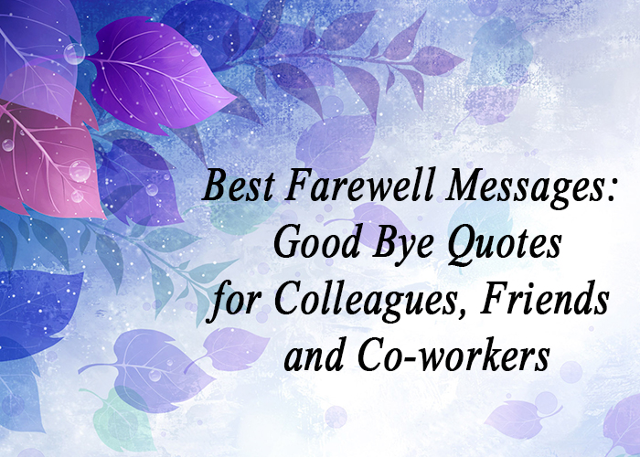 30 Best Farewell Messages to Say Good Bye for Colleagues, Friends and Co-workers