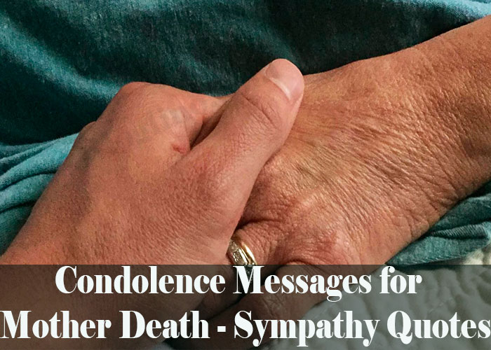 35+ Condolence Messages for  Mother Death - Sympathy Quotes