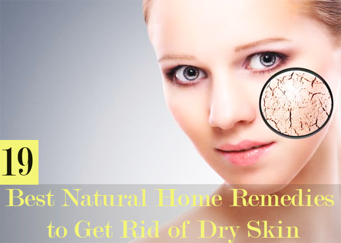 19 Best Natural Home Remedies to Get Rid of Dry Skin