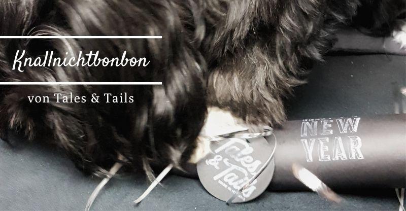 Read more about the article Werbung | Tales & Tails Knallnichtbonbon