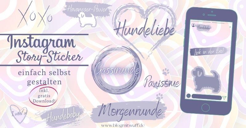 Read more about the article Story-Sticker einfach selbst gestalten – inkl. gratis Sticker für Hundefans!