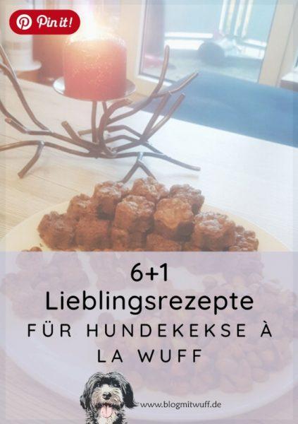 Pin it - 6 plus 1 Lieblingsrezepte für Hundekekse a la Wuff